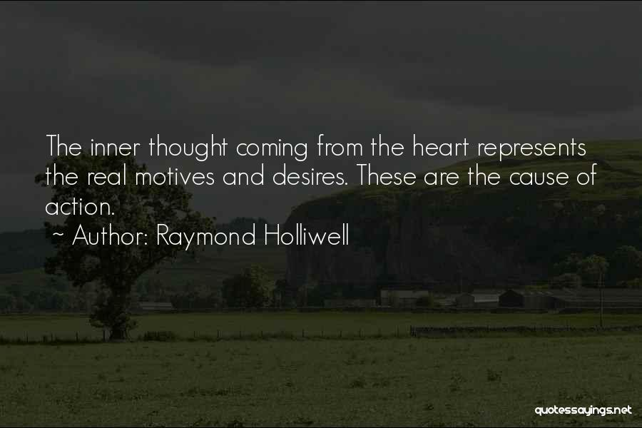 Motives Of The Heart Quotes By Raymond Holliwell