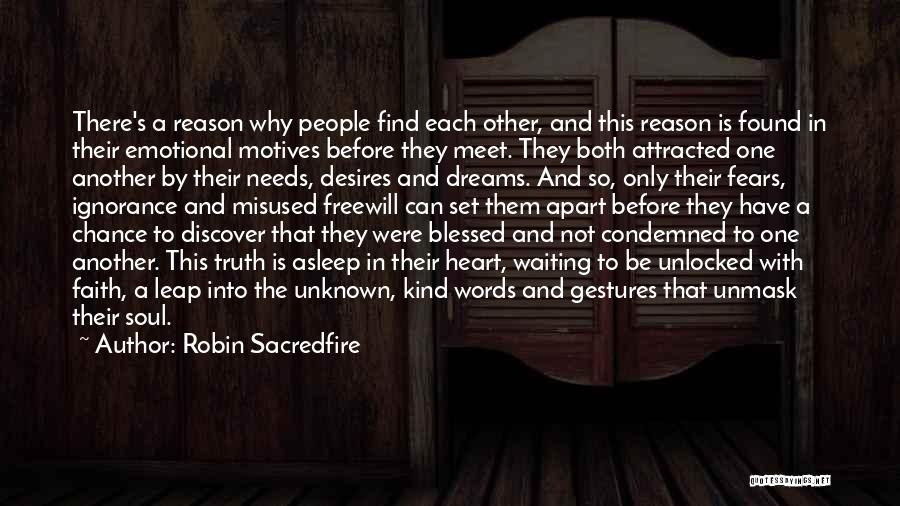Motives Of The Heart Quotes By Robin Sacredfire