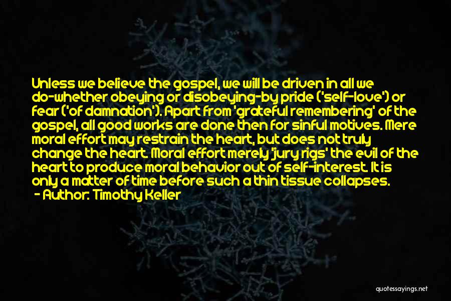 Motives Of The Heart Quotes By Timothy Keller