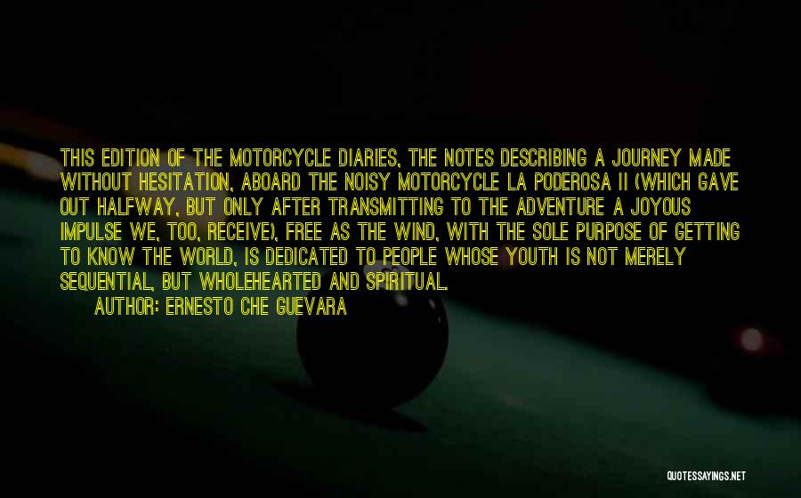 Motorcycle Diaries Quotes By Ernesto Che Guevara