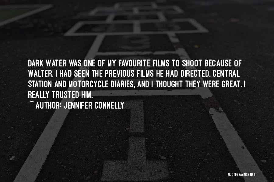 Motorcycle Diaries Quotes By Jennifer Connelly