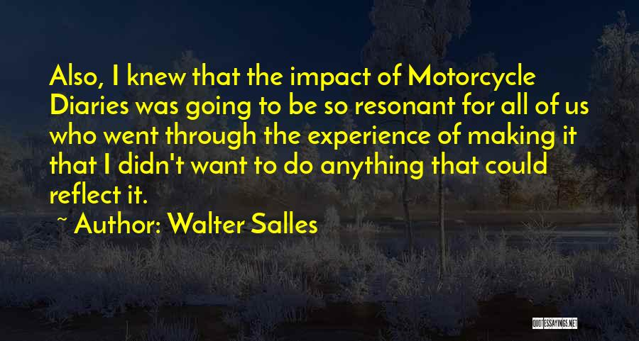 Motorcycle Diaries Quotes By Walter Salles
