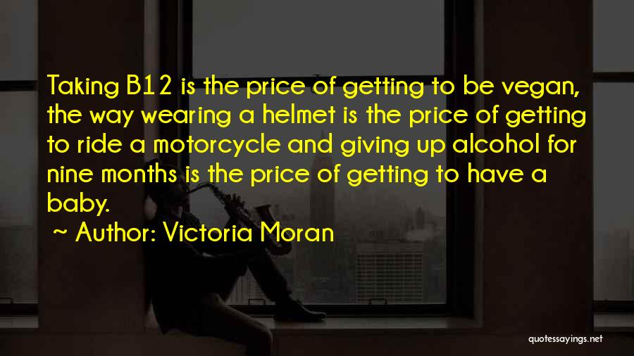 Motorcycle Helmet Quotes By Victoria Moran