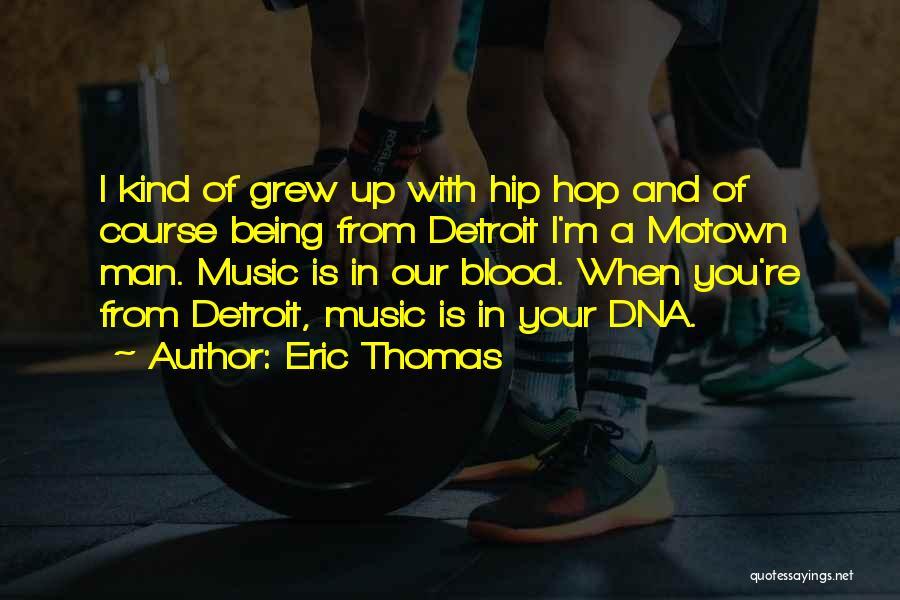 Motown Quotes By Eric Thomas