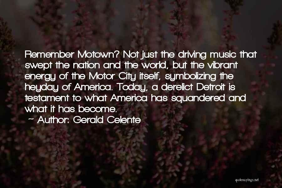 Motown Quotes By Gerald Celente