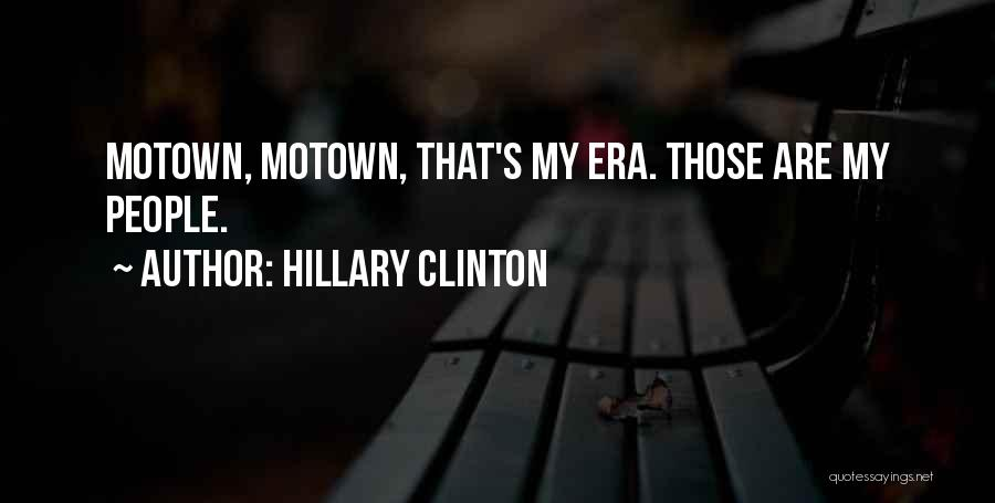 Motown Quotes By Hillary Clinton