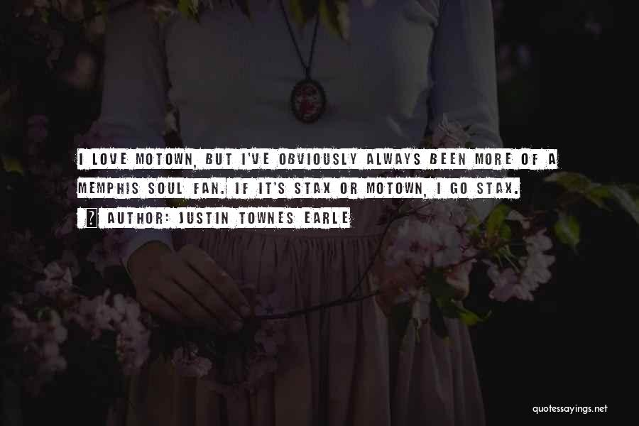 Motown Quotes By Justin Townes Earle