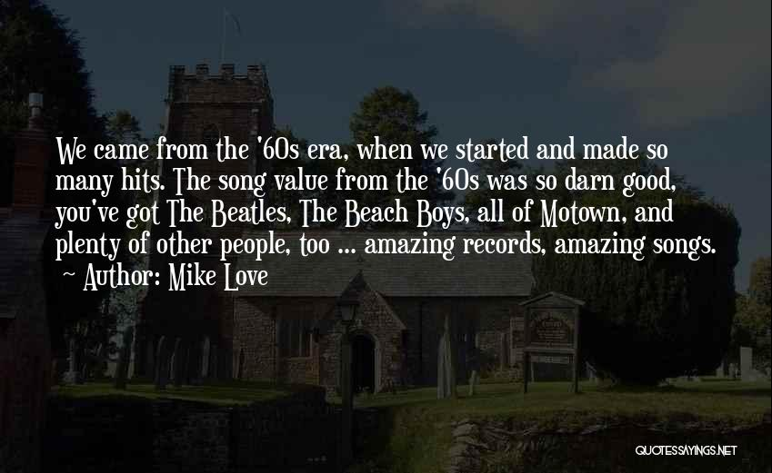 Motown Quotes By Mike Love