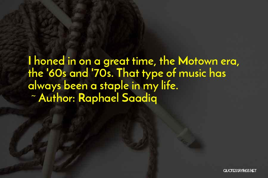 Motown Quotes By Raphael Saadiq
