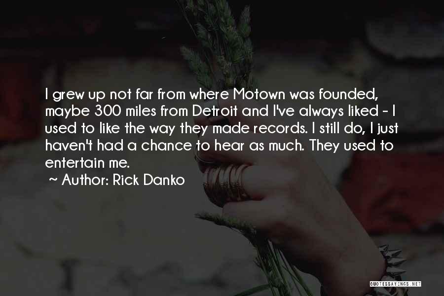 Motown Quotes By Rick Danko