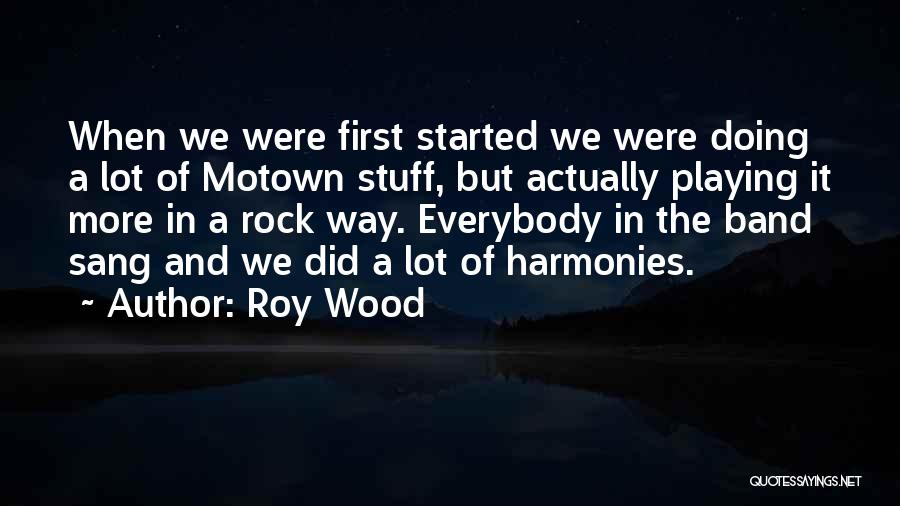 Motown Quotes By Roy Wood