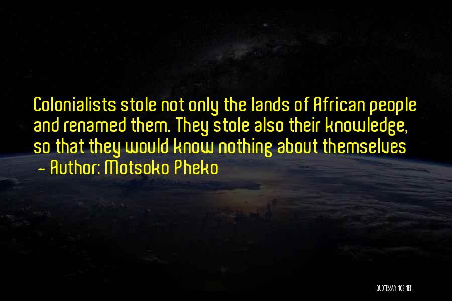 Motsoko Pheko Quotes 1740327