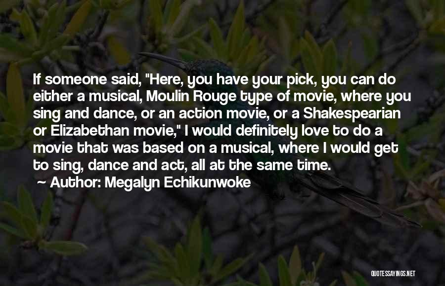 Moulin Rouge Quotes By Megalyn Echikunwoke