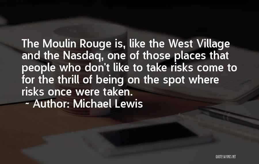 Moulin Rouge Quotes By Michael Lewis