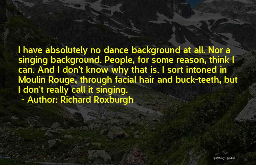 Moulin Rouge Quotes By Richard Roxburgh