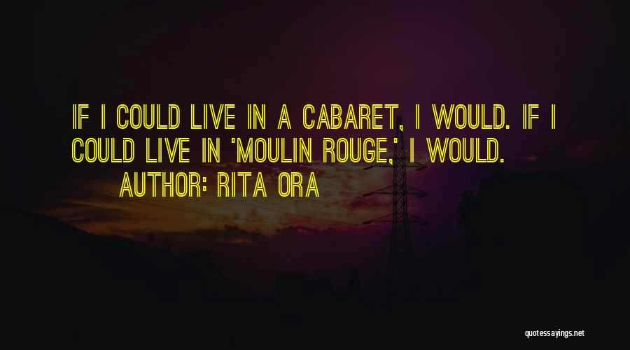 Moulin Rouge Quotes By Rita Ora