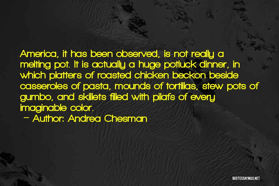 Mounds Quotes By Andrea Chesman