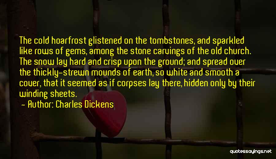 Mounds Quotes By Charles Dickens