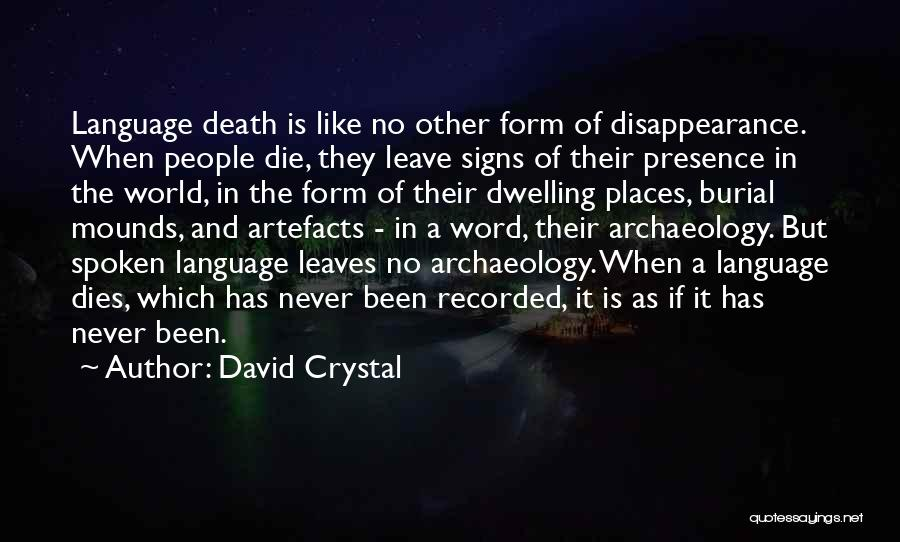 Mounds Quotes By David Crystal