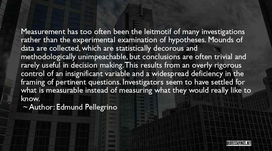 Mounds Quotes By Edmund Pellegrino