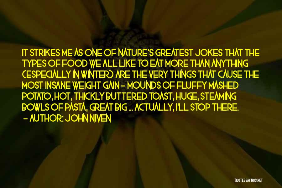 Mounds Quotes By John Niven