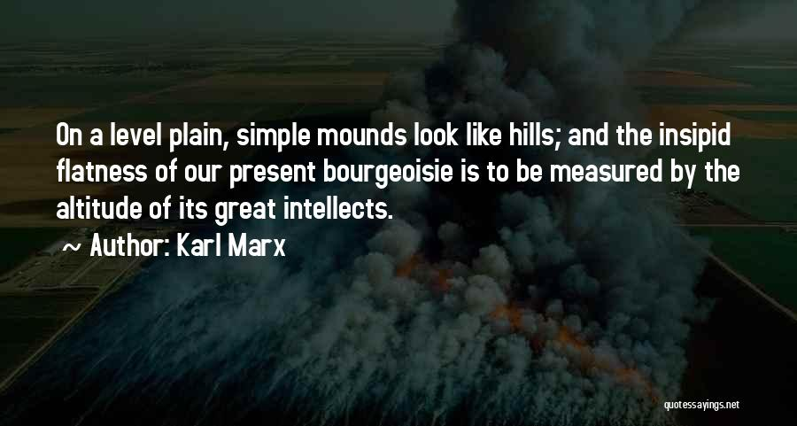 Mounds Quotes By Karl Marx