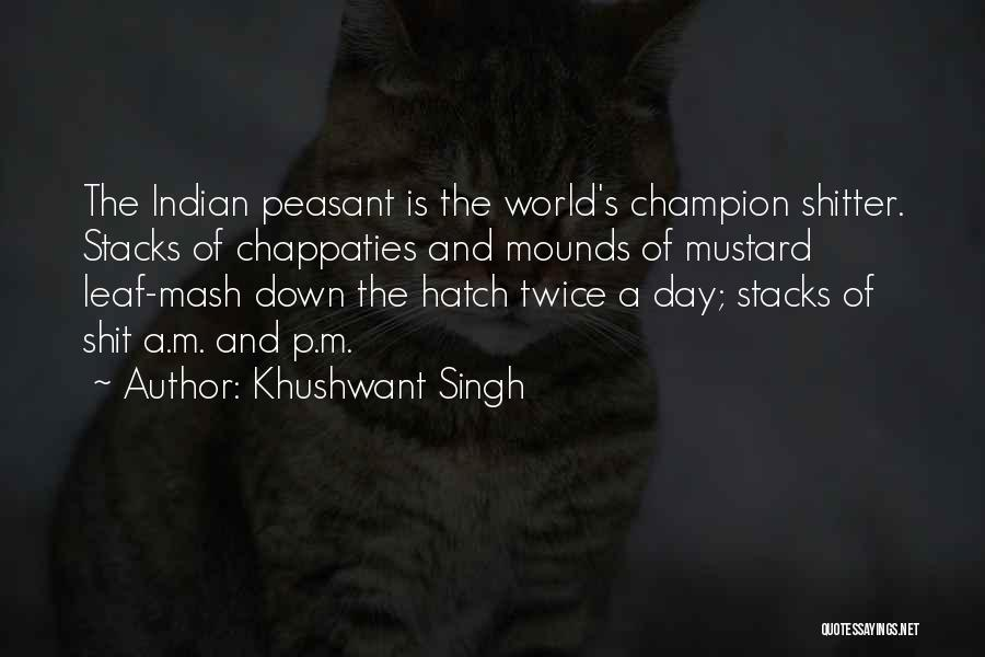 Mounds Quotes By Khushwant Singh