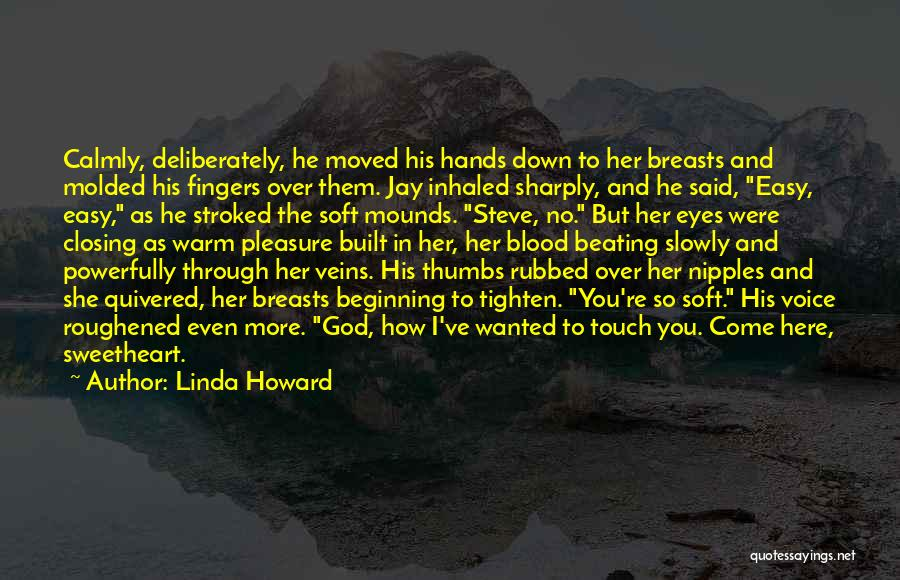 Mounds Quotes By Linda Howard