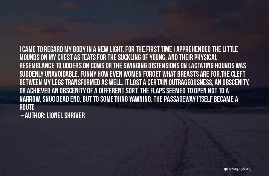 Mounds Quotes By Lionel Shriver