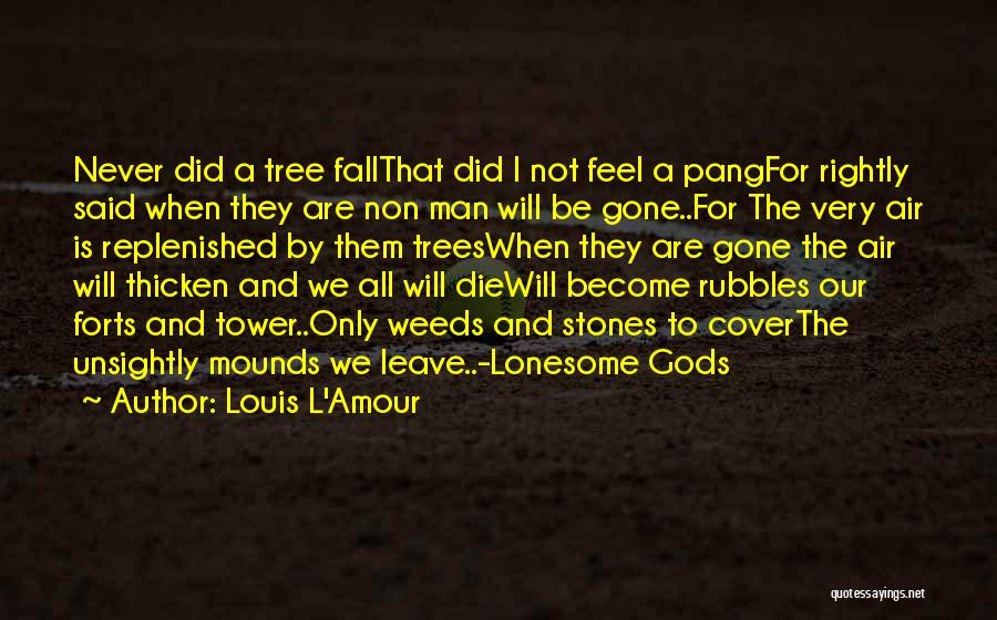 Mounds Quotes By Louis L'Amour
