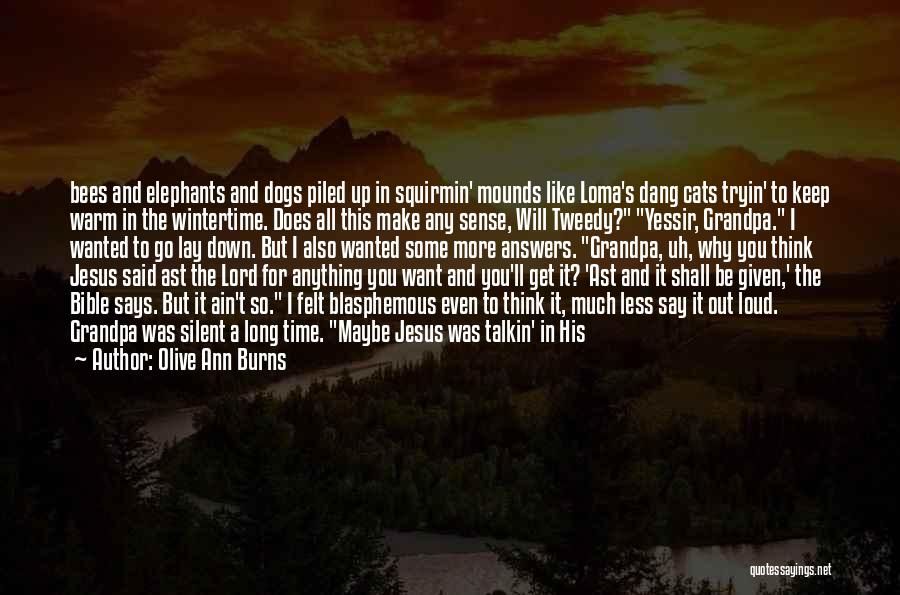 Mounds Quotes By Olive Ann Burns