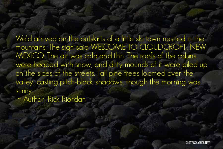 Mounds Quotes By Rick Riordan