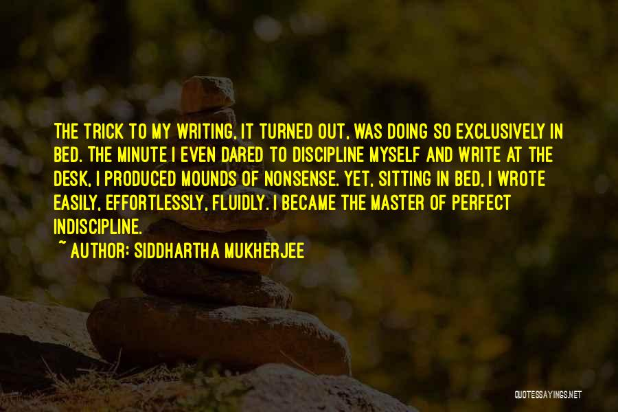 Mounds Quotes By Siddhartha Mukherjee