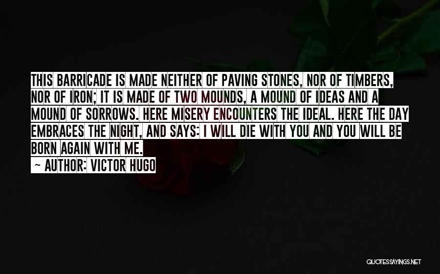 Mounds Quotes By Victor Hugo