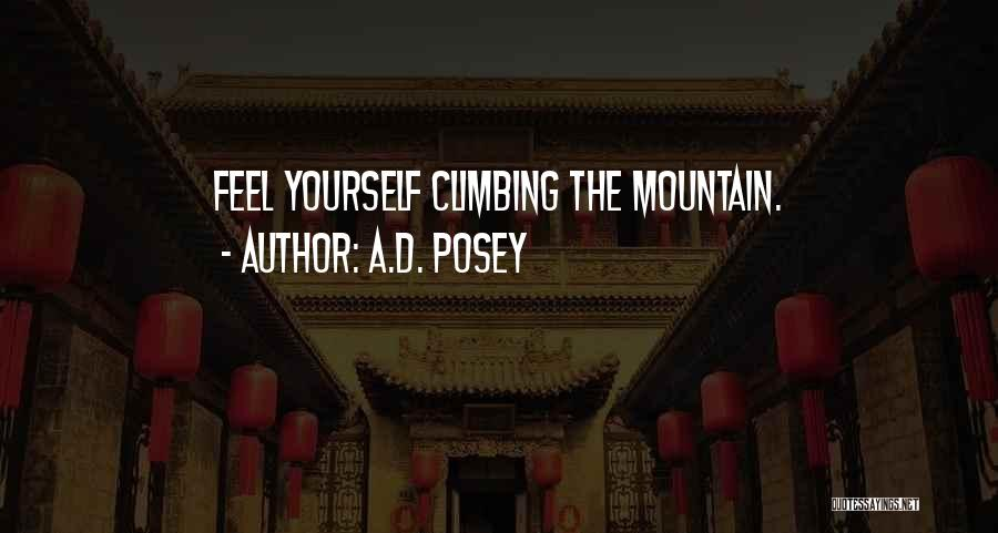 Mountain Climb Quotes By A.D. Posey