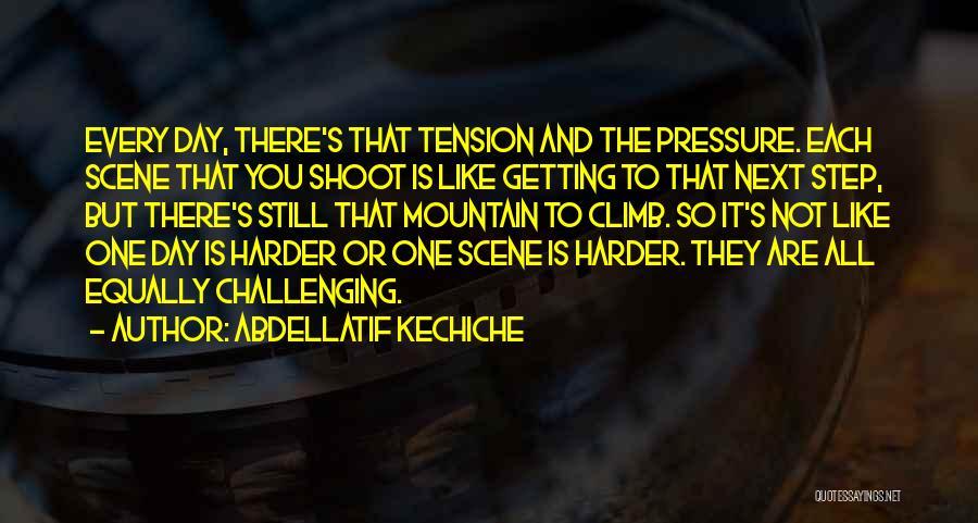 Mountain Climb Quotes By Abdellatif Kechiche