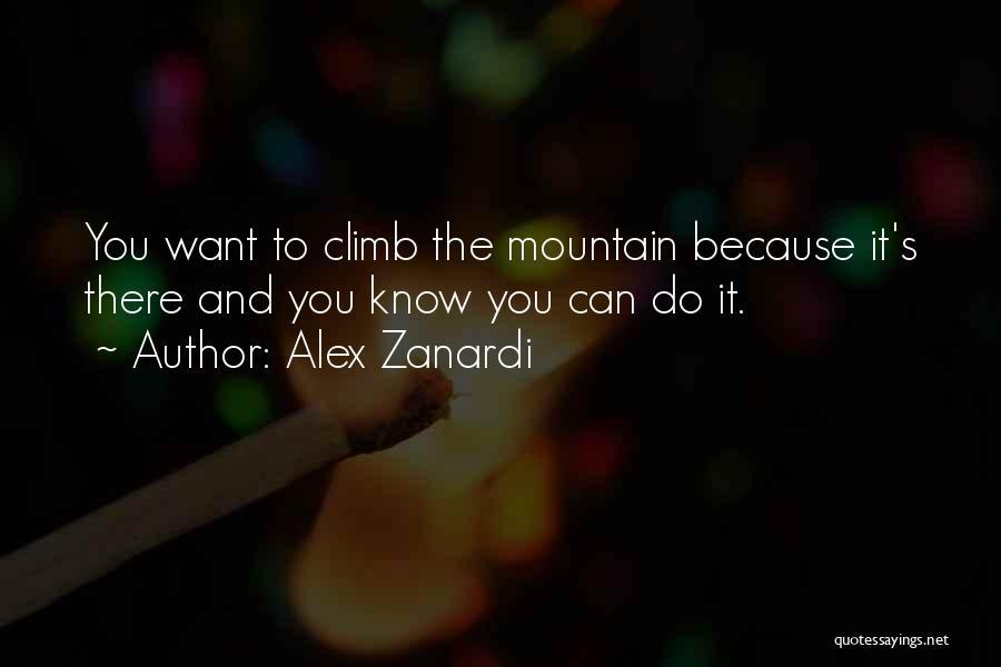 Mountain Climb Quotes By Alex Zanardi