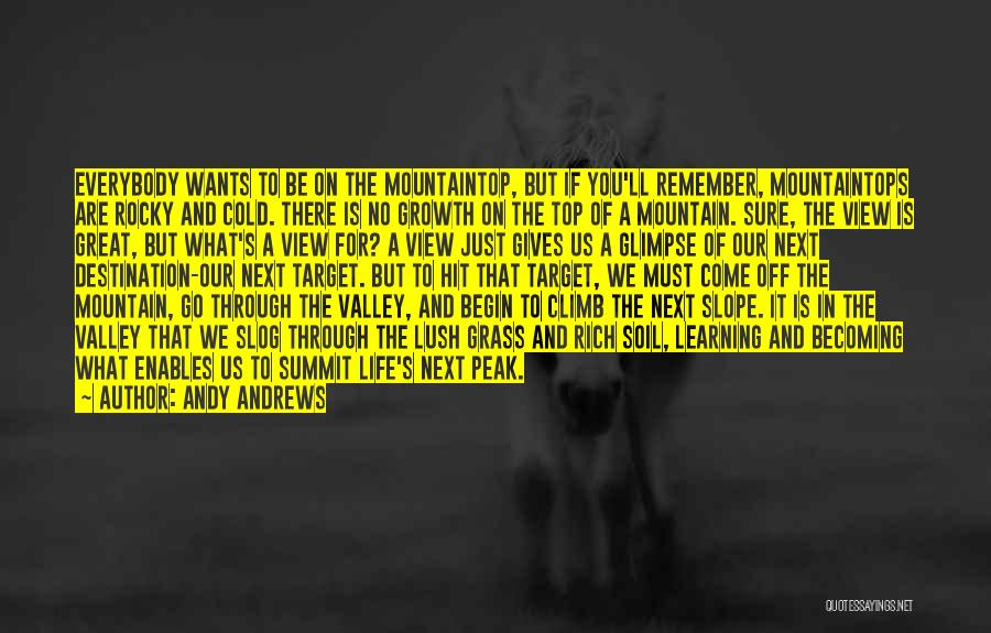 Mountain Climb Quotes By Andy Andrews