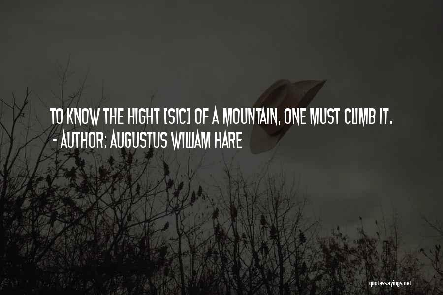 Mountain Climb Quotes By Augustus William Hare