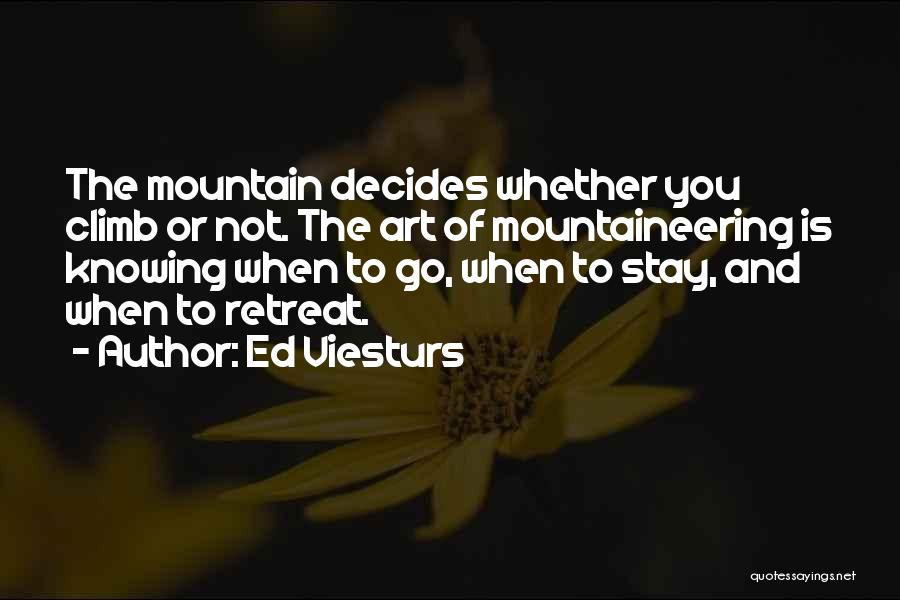 Mountain Climb Quotes By Ed Viesturs