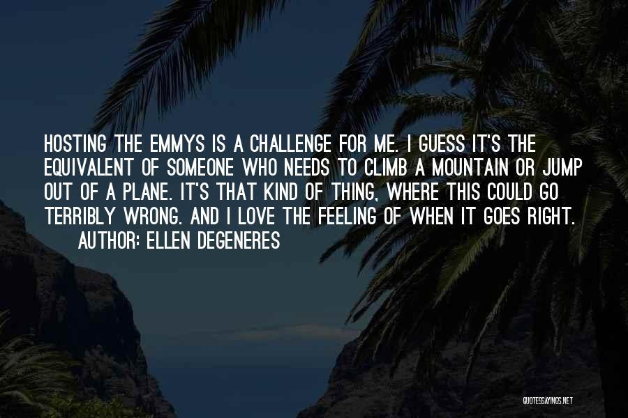 Mountain Climb Quotes By Ellen DeGeneres
