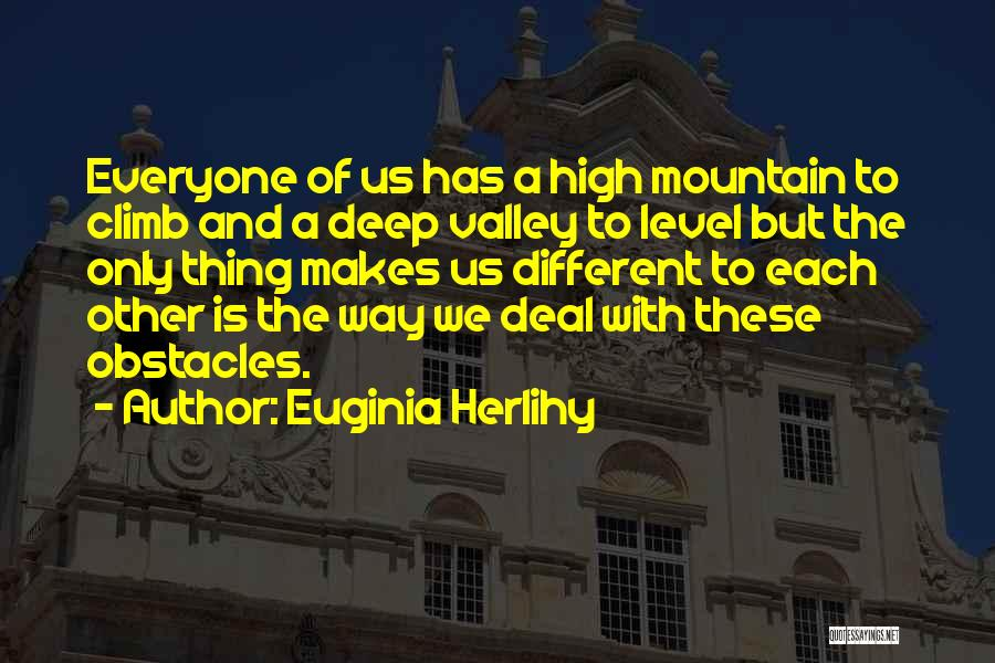 Mountain Climb Quotes By Euginia Herlihy