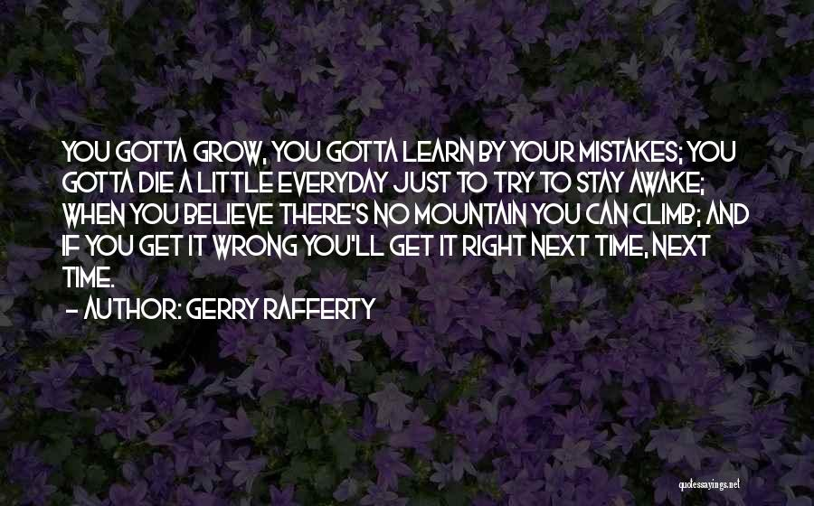Mountain Climb Quotes By Gerry Rafferty