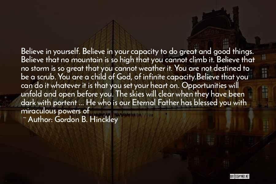Mountain Climb Quotes By Gordon B. Hinckley