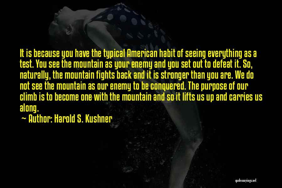 Mountain Climb Quotes By Harold S. Kushner