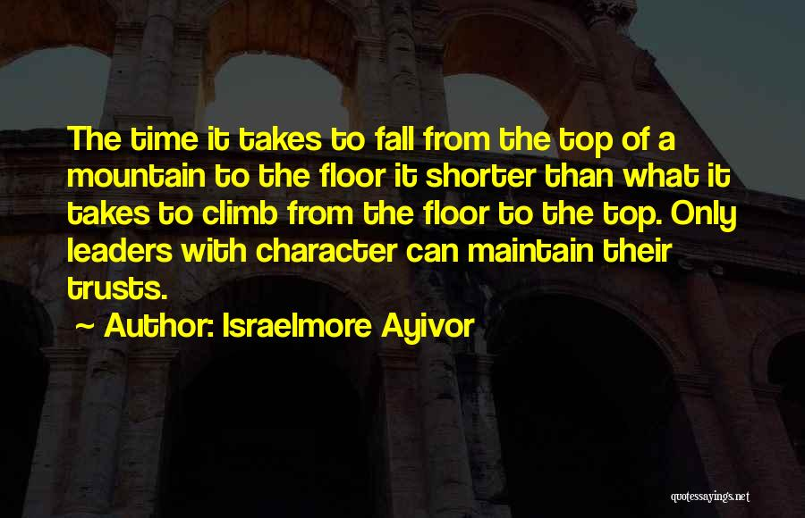 Mountain Climb Quotes By Israelmore Ayivor