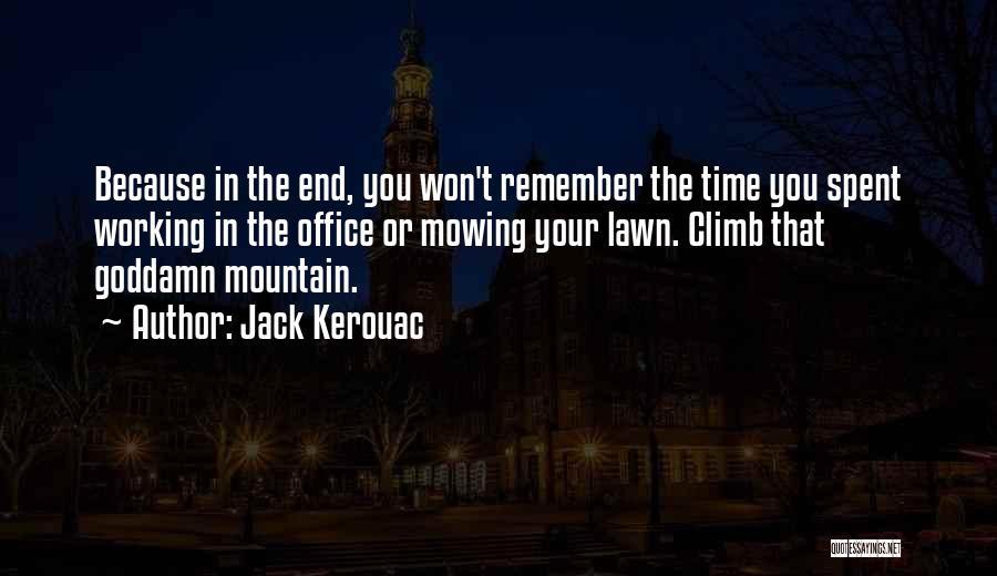 Mountain Climb Quotes By Jack Kerouac