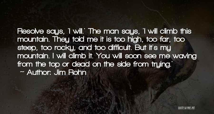 Mountain Climb Quotes By Jim Rohn