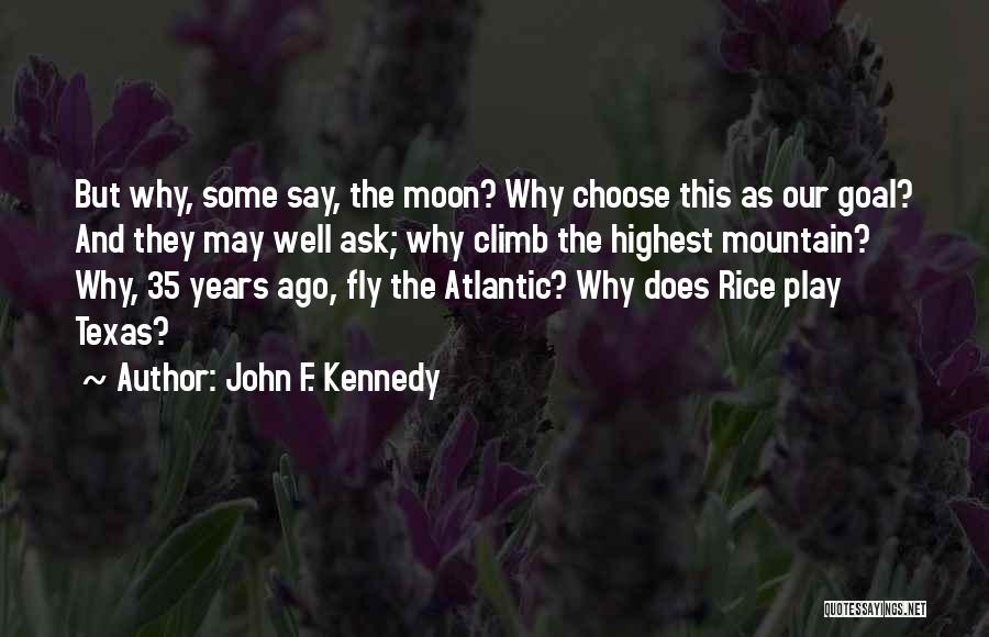 Mountain Climb Quotes By John F. Kennedy