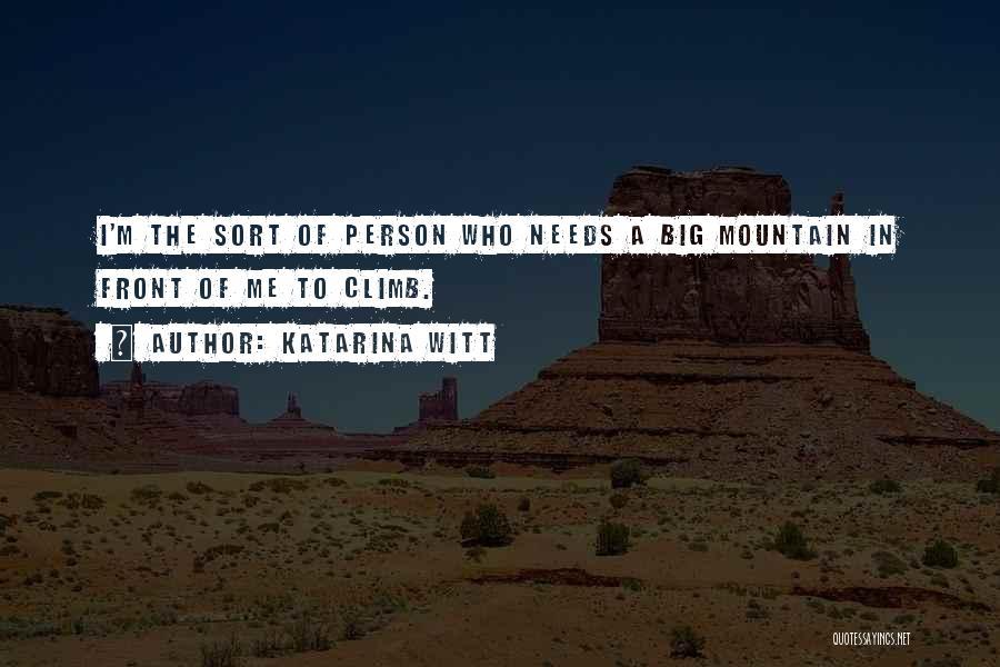 Mountain Climb Quotes By Katarina Witt